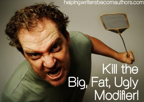 kill the big fat ugly modifier