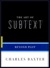 Art of Subtext Charles Baxter