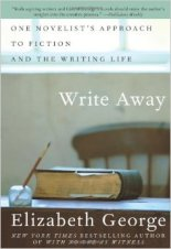 Write Away One Novelist's Approach to Fiction and the Writing Life