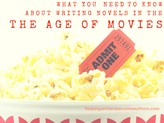 What You Need to Know About Writing Novels in the Age of Movies