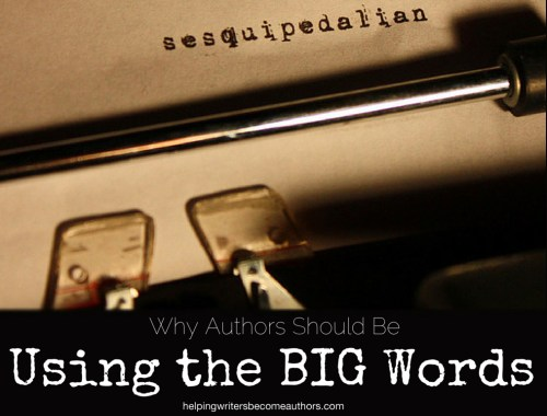 Why Authors Should Be Using the BIG Words