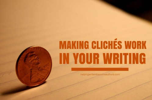 Making Clichés Work in Your Writing