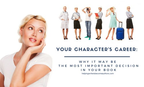 Your Character's Career: Why It May Be the Most Important Decision in Your Book