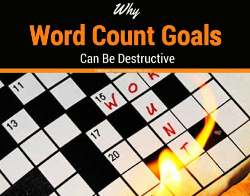 Why Word Count Goals Can Be Destructive