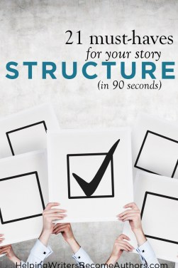 21 must-haves for your story structure