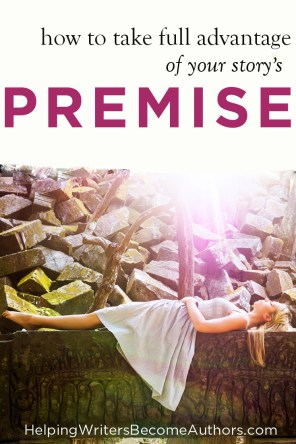 Take Full Advantage of Your Story's Premise