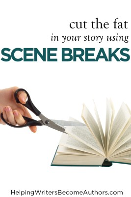 How to Use Scene Breaks to Cut the Fat