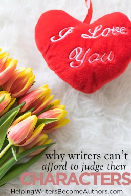 Why Writers Can't Afford to Judge Their Characters