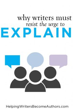 Why Writers Must Resist the Urge to Explain