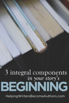 3 integral components of your story's beginning