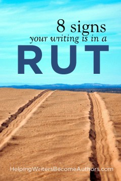 8 signs your writing is in a rut