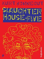 Slaughterhouse 5 by Kurt Vonnegut