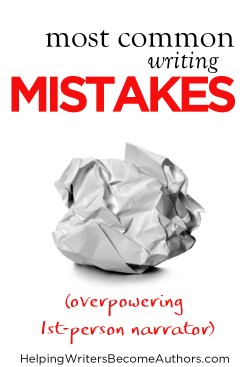 Most Common Writing Mistakes: Overpowering First-Person