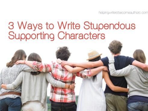 3 Ways to Write Stupendous Supporting Characters