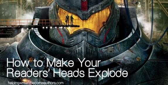 How to Make Your Readers' Heads Explode