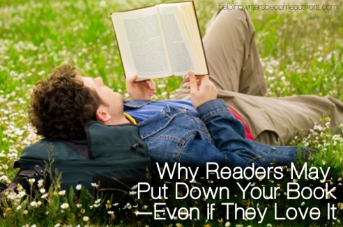 Why Readers May Put Down Your Book - Even if They Love It