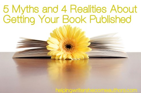 5 Myths and 4 Realities About Getting Your Book Published