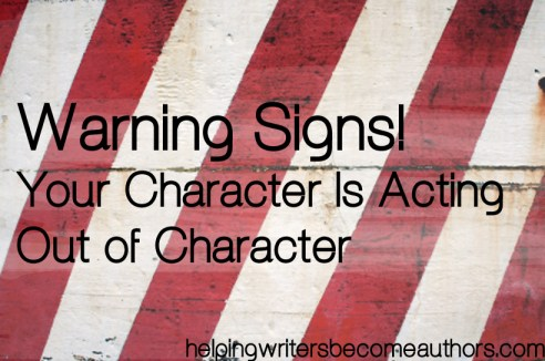 warning signs your character is acting out of character