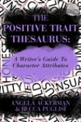 The Positive Trait Thesaurus by Angela Ackerman and Becca Puglisi