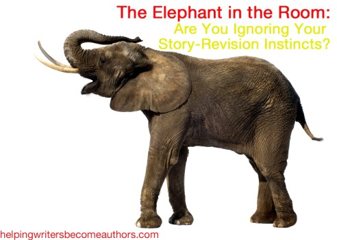 the elephant in the room trust you story revision instincts
