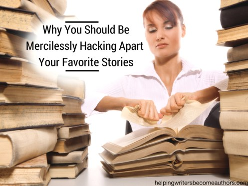 why you should be mercilessly hacking apart your own stories