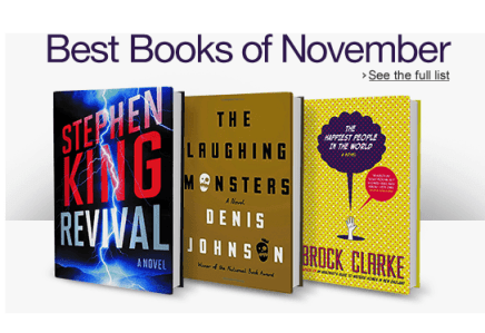 Amazon Best Books of November Stephen King Revival The Laughing Monsters Denis Johnson The Happiest People in the World Brock Clarke