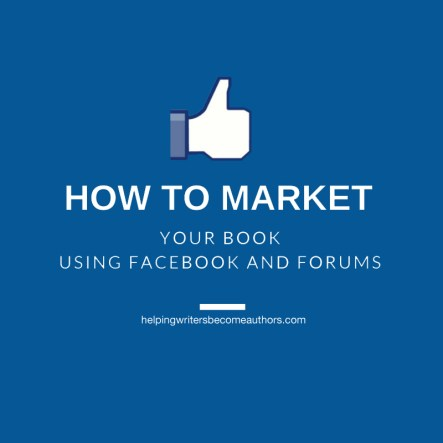 How to Market Your Book Using Facebook and Forums