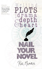 Drama Depth and Heart Nail Your Novel Roz Morris