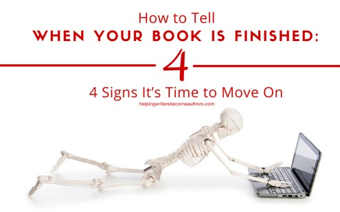 How to Tell When Your Book Is Finished: 4 Signs It's Time to Move On