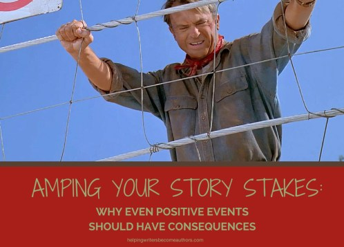 Amping Your Story Stakes: Why Even Positive Events Should Have Consequences
