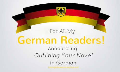 For All My German Readers! Announcing Outlining Your Novel in German