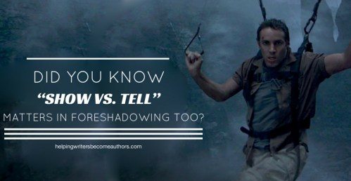 "Did You Know ""Show vs. Tell"" Matters in Foreshadowing Too?"