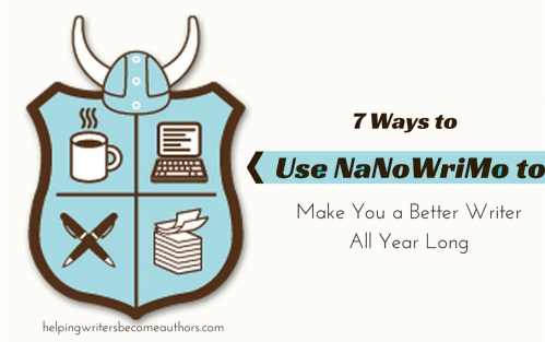 7 Ways to Use NaNoWriMo to Make You a Better Writer All Year Long