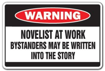 Novelist At Work Sign