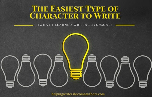 The Easiest Type of Character to Write (What I Learned Writing Storming)