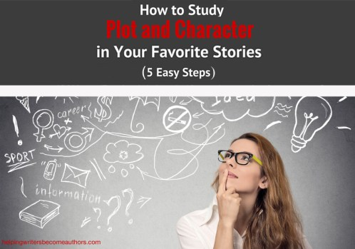 How to Study Plot and Character in Your Favorite Stories: 5 Easy Steps