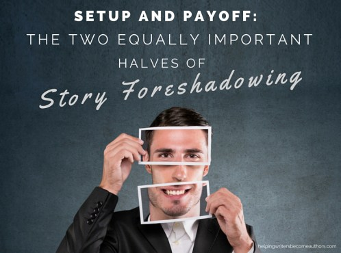 Setup and Payoff: The Two Equally Important Halves of Story Foreshadowing