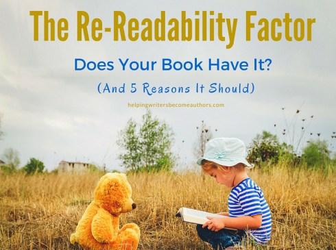 The Re-Readability Factor: Does Your Book Have It? (5 Reasons It Should)