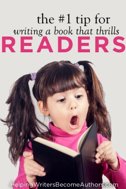 The #1 Tip For Writing A Book That Thrills Readers