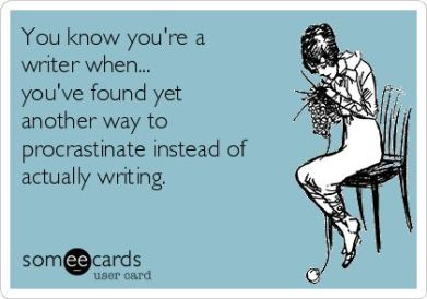 You've Found Yet Another Way to Procrastinate Instead of Actually Writing You Know You Are A Writer When