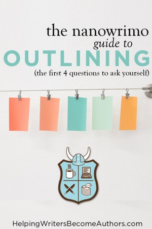 The Nanowrimo Guide to Outilining (the First 4 Questions to Ask Yourself)