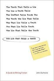 Lie That Tells a Truth John Dufresne