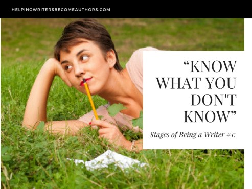 Stages of Being a Writer 1 Know What You Don't Know