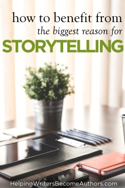 How to Benefit From the Biggest Reason for Storytelling