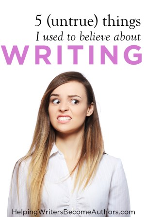 5 Misconceptions About Writing That I Used to Believe