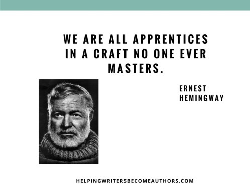 We are all apprentices in a craft no one ever masters.