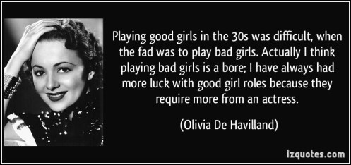 Olivia De Havilland Playing Good Girls