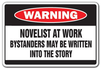1 Warning Novelist at Work