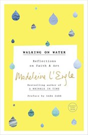 Walking on Water Madeleine L'Engle