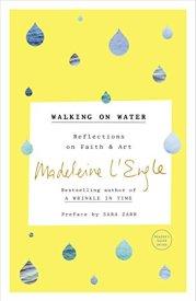 Walking on Water Madeleine L'Engle